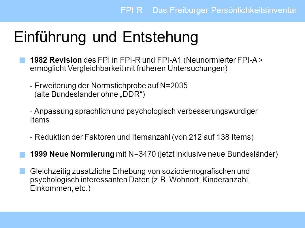 FPI-R – Das Freiburger Persönlichkeitsinventar Bedeutung einzelner Konstrukte FPI-RE: Extraversion Probanden mit hohem Skalenwert schildern sich als gesellig und impulsiv, gehen abends gern aus, schätzen Abwechslung und Unterhaltung, schließen schnell Freundschaften, fühlen sich in Gesellschaft anderer wohl.