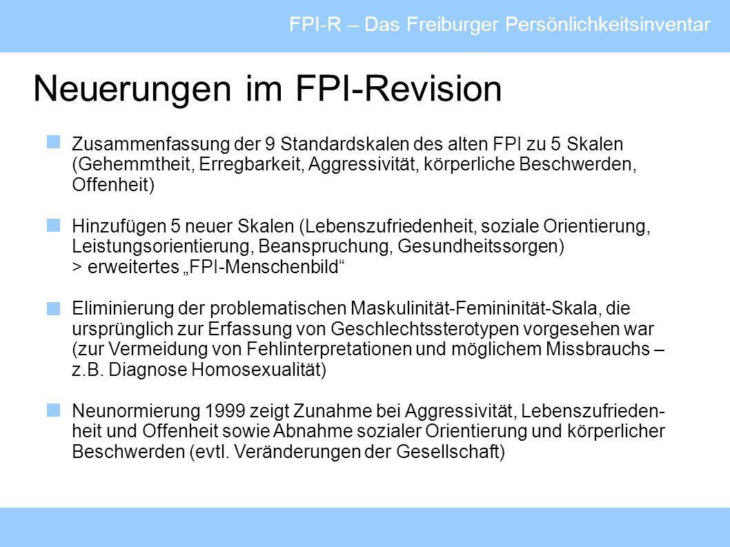 FPI-R – Das Freiburger Persönlichkeitsinventar Testgütekriterien Durchführungsobjektivität Standardisierter Fragebogen >> hohe Durchführungsobjektivität Kurze Instruktion und selbstständiges Bearbeiten durch die Vpn >> minimale Testleitereffekte Auswertungsobjektivität Standardisierter Fragebogen >> ebenfalls hohe Objektivität Problem: Handhabung der Missing Data - Frage der Berücksichtigung der Handanweisung im Manual hierzu >> evtl.