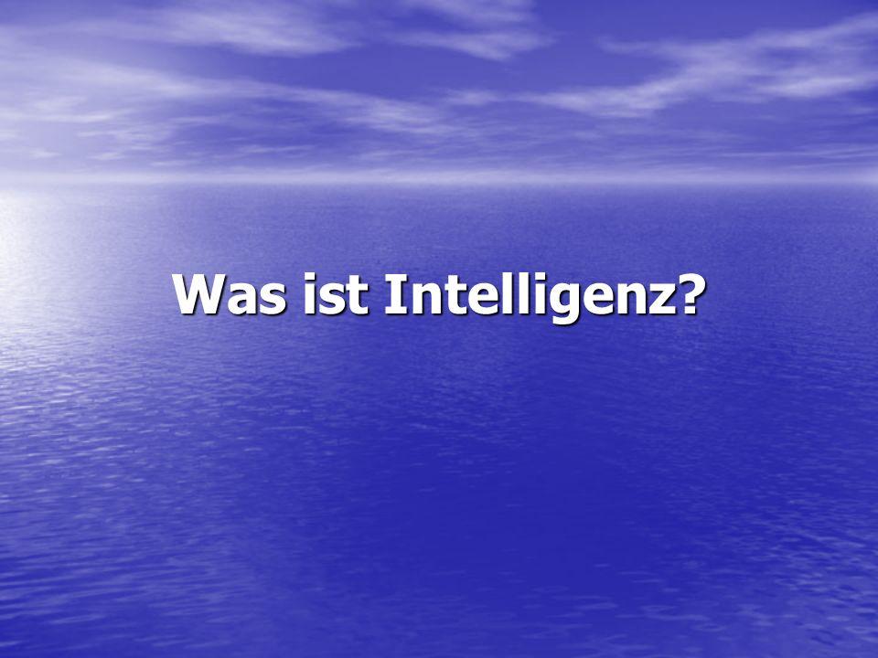Intelligenz ist : Ein hypothetisches Konstrukt über die Fähigkeit des Individuums zielgerichtet zu handeln zielgerichtet zu handeln rational zu denken rational zu denken sich wirkungsvoll mit seiner Umwelt auseinanderzusetzten.