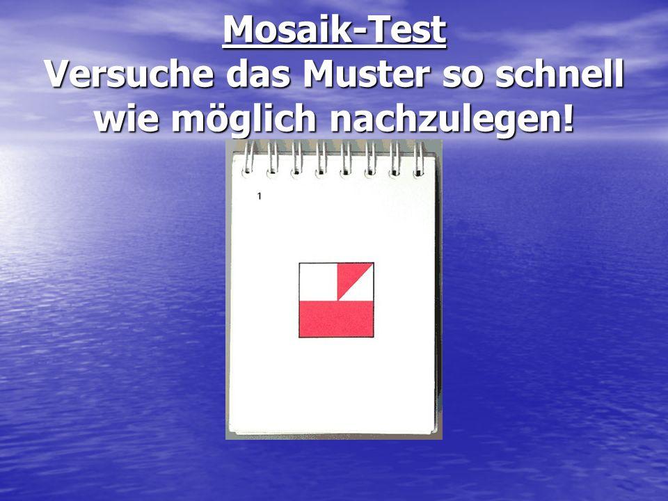Mosaik-Test Versuche das Muster so schnell wie möglich nachzulegen!