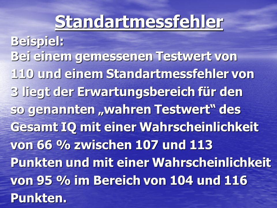StandartmessfehlerBeispiel: Bei einem gemessenen Testwert von 110 und einem Standartmessfehler von 3 liegt der Erwartungsbereich für den so genannten