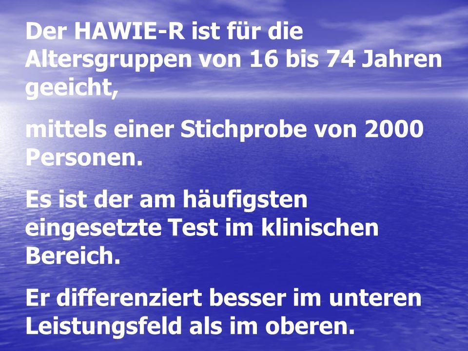 Testaufbau Der HAWIE-R gliedert sich in einen Verbalteil und einen Handlungsteil mit insgesamt 11 Untertests.