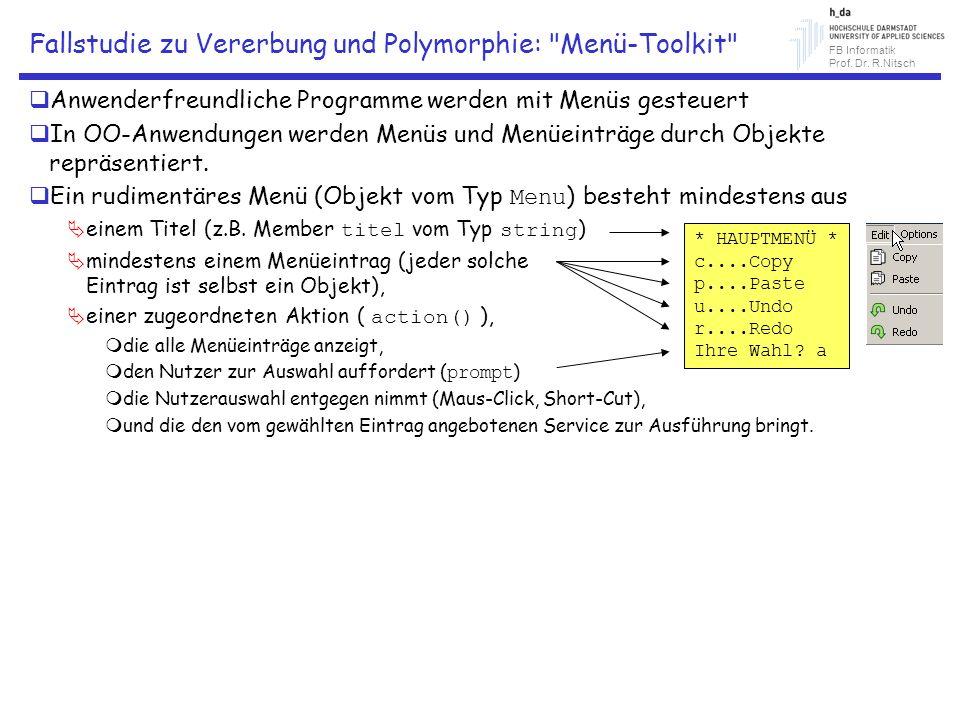 FB Informatik Prof. Dr. R.Nitsch Fallstudie zu Vererbung und Polymorphie: