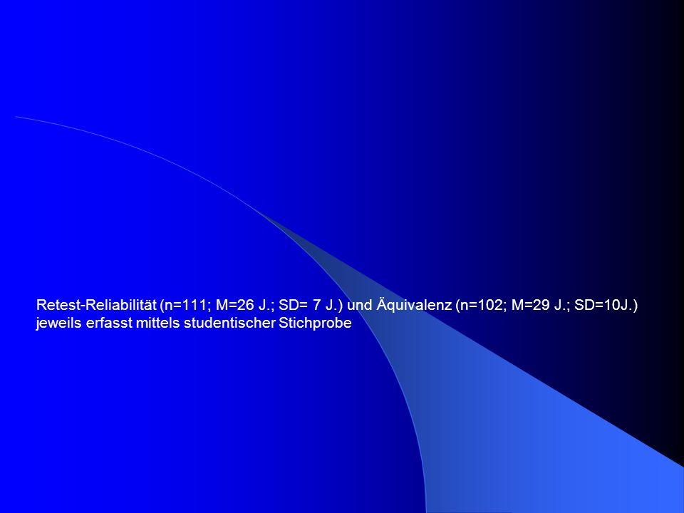 Retest-Reliabilität (n=111; M=26 J.; SD= 7 J.) und Äquivalenz (n=102; M=29 J.; SD=10J.) jeweils erfasst mittels studentischer Stichprobe