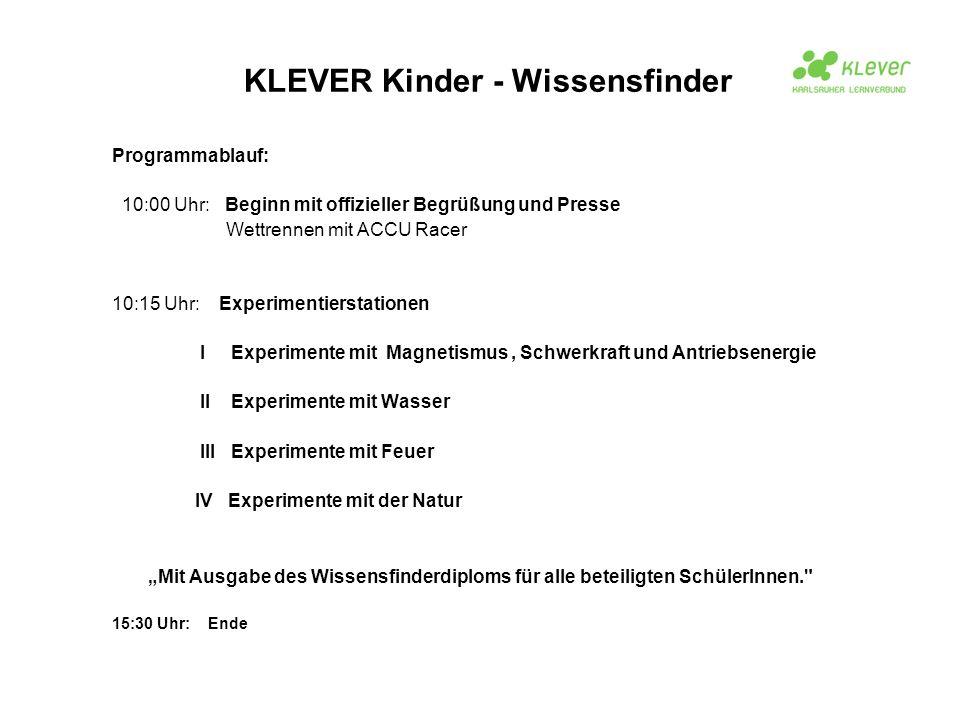 Programmablauf: 10:00 Uhr: Beginn mit offizieller Begrüßung und Presse Wettrennen mit ACCU Racer 10:15 Uhr: Experimentierstationen I Experimente mit M
