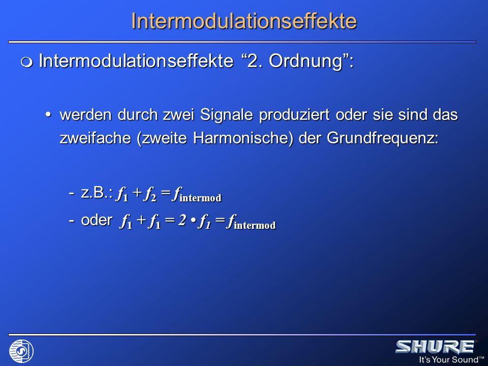 Intermodulationseffekte Intermodulationseffekte 2. Ordnung: Intermodulationseffekte 2. Ordnung: werden durch zwei Signale produziert oder sie sind das