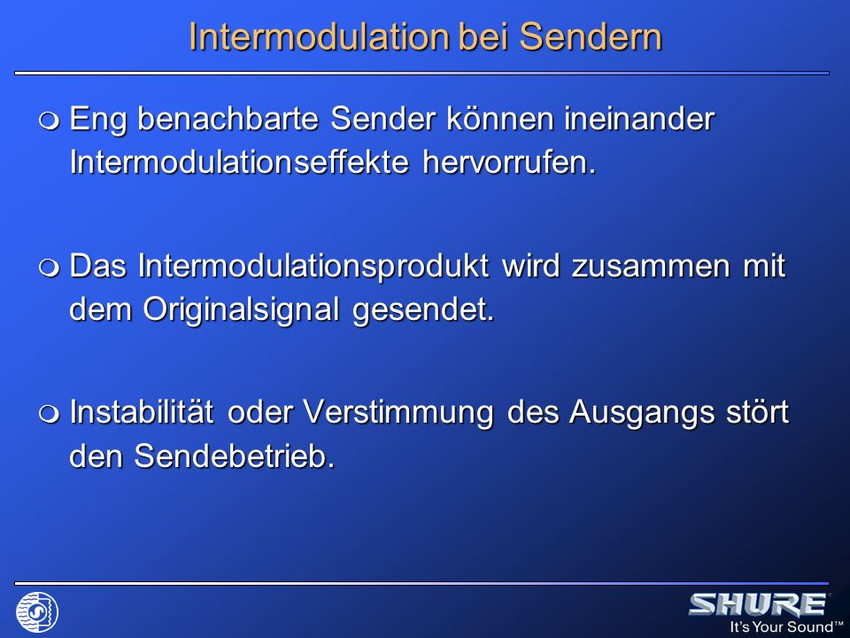 Intermodulation bei Sendern Eng benachbarte Sender können ineinander Intermodulationseffekte hervorrufen. Eng benachbarte Sender können ineinander Int