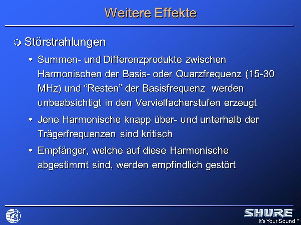 Weitere Effekte Störstrahlungen Störstrahlungen Summen- und Differenzprodukte zwischen Harmonischen der Basis- oder Quarzfrequenz (15-30 MHz) und Rest