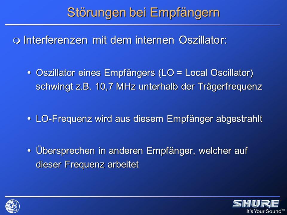 Störungen bei Empfängern Interferenzen mit dem internen Oszillator: Interferenzen mit dem internen Oszillator: Oszillator eines Empfängers (LO = Local