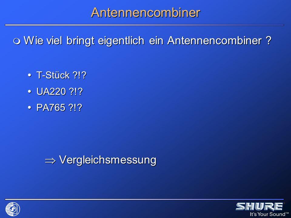 Antennencombiner Wie viel bringt eigentlich ein Antennencombiner ? Wie viel bringt eigentlich ein Antennencombiner ? T-Stück ?!? T-Stück ?!? UA220 ?!?