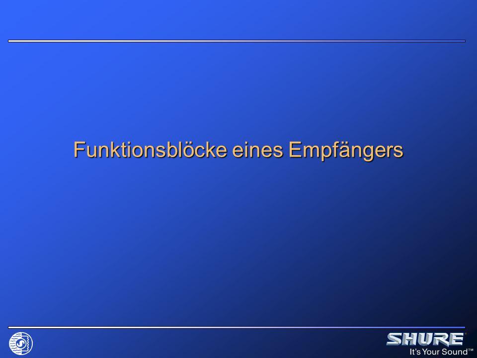 Funktionsblöcke Empfänger Interner Oszillator (LO = Local Oscillator) Interner Oszillator (LO = Local Oscillator) Schwingt in einem festen Abstand über oder unter der Trägerfrequenz (z.B.