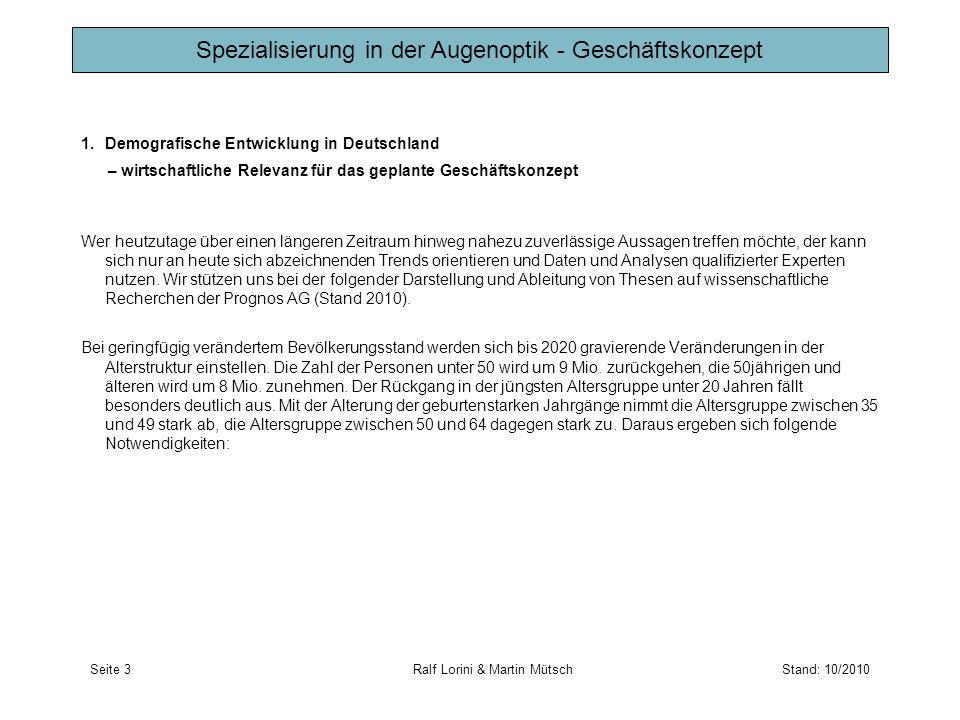 1.Demografische Entwicklung in Deutschland – wirtschaftliche Relevanz für das geplante Geschäftskonzept Wer heutzutage über einen längeren Zeitraum hi