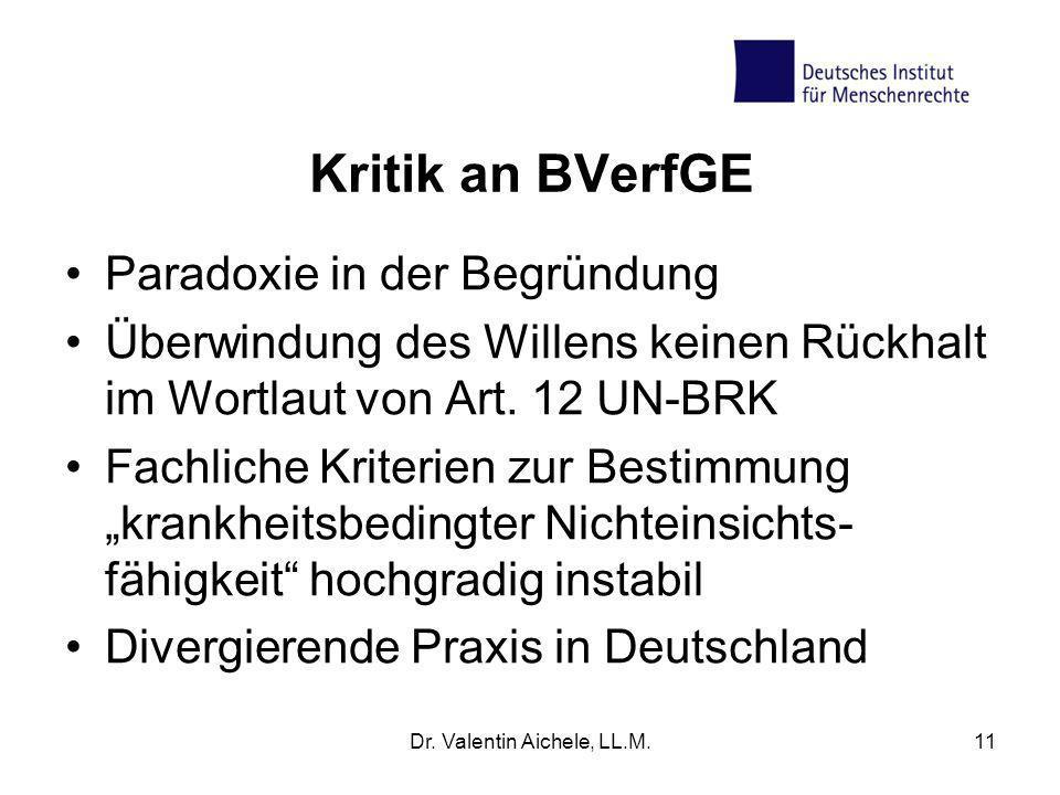 Kritik an BVerfGE Paradoxie in der Begründung Überwindung des Willens keinen Rückhalt im Wortlaut von Art. 12 UN-BRK Fachliche Kriterien zur Bestimmun