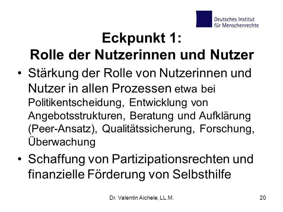 Eckpunkt 1: Rolle der Nutzerinnen und Nutzer Stärkung der Rolle von Nutzerinnen und Nutzer in allen Prozessen etwa bei Politikentscheidung, Entwicklun