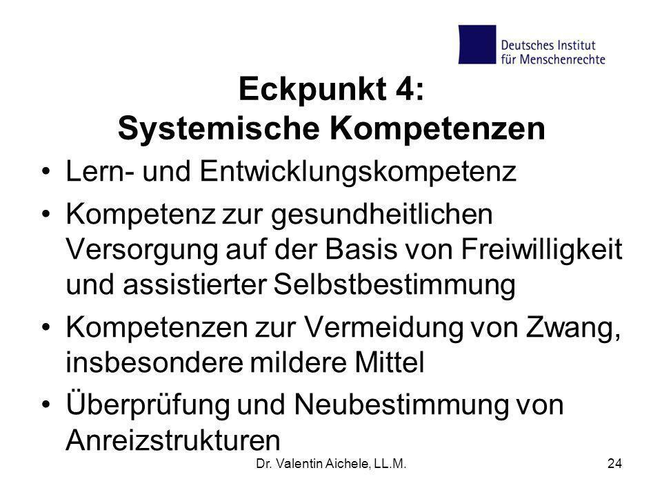 Eckpunkt 4: Systemische Kompetenzen Lern- und Entwicklungskompetenz Kompetenz zur gesundheitlichen Versorgung auf der Basis von Freiwilligkeit und ass