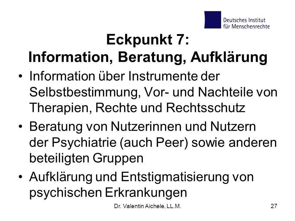 Eckpunkt 7: Information, Beratung, Aufklärung Information über Instrumente der Selbstbestimmung, Vor- und Nachteile von Therapien, Rechte und Rechtssc