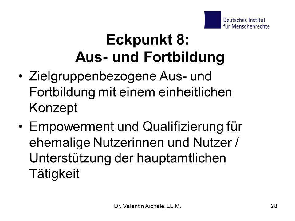 Eckpunkt 8: Aus- und Fortbildung Zielgruppenbezogene Aus- und Fortbildung mit einem einheitlichen Konzept Empowerment und Qualifizierung für ehemalige