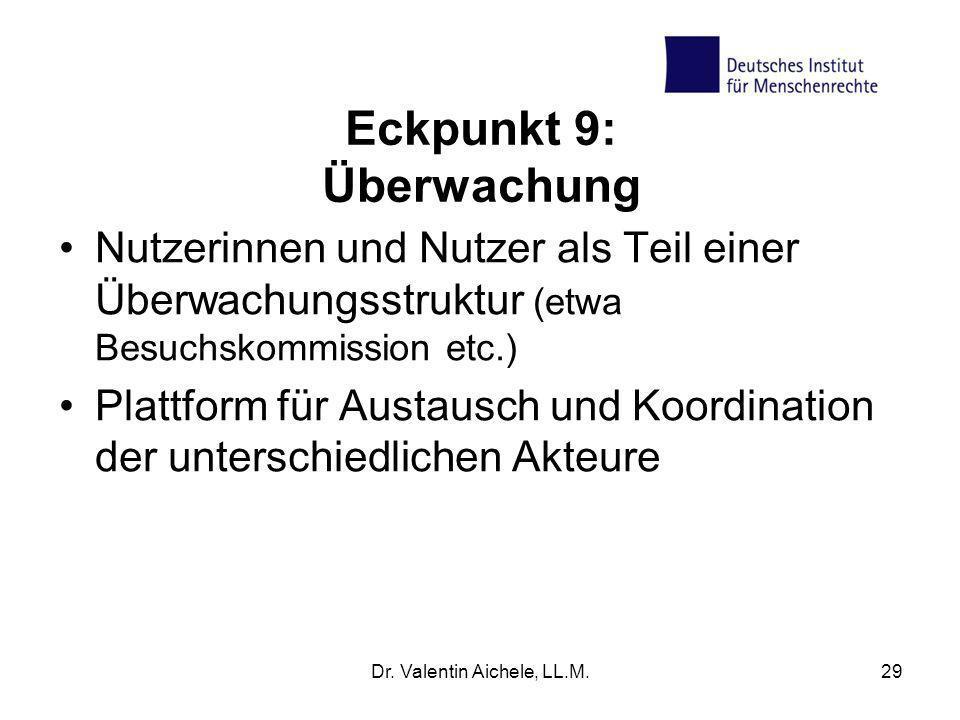 Eckpunkt 9: Überwachung Nutzerinnen und Nutzer als Teil einer Überwachungsstruktur (etwa Besuchskommission etc.) Plattform für Austausch und Koordinat