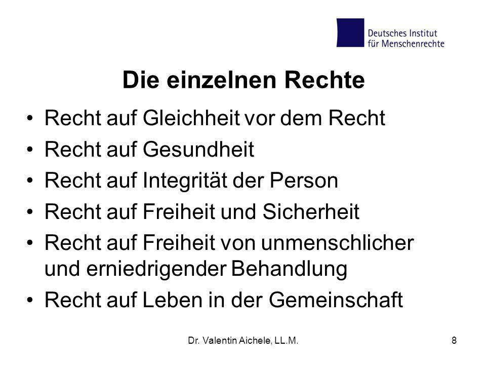 Die einzelnen Rechte Recht auf Gleichheit vor dem Recht Recht auf Gesundheit Recht auf Integrität der Person Recht auf Freiheit und Sicherheit Recht a