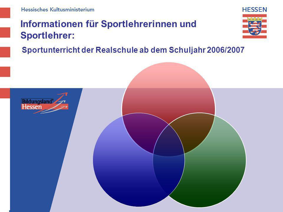 Informationen für Sportlehrerinnen und Sportlehrer: Sportunterricht der Realschule ab dem Schuljahr 2006/2007