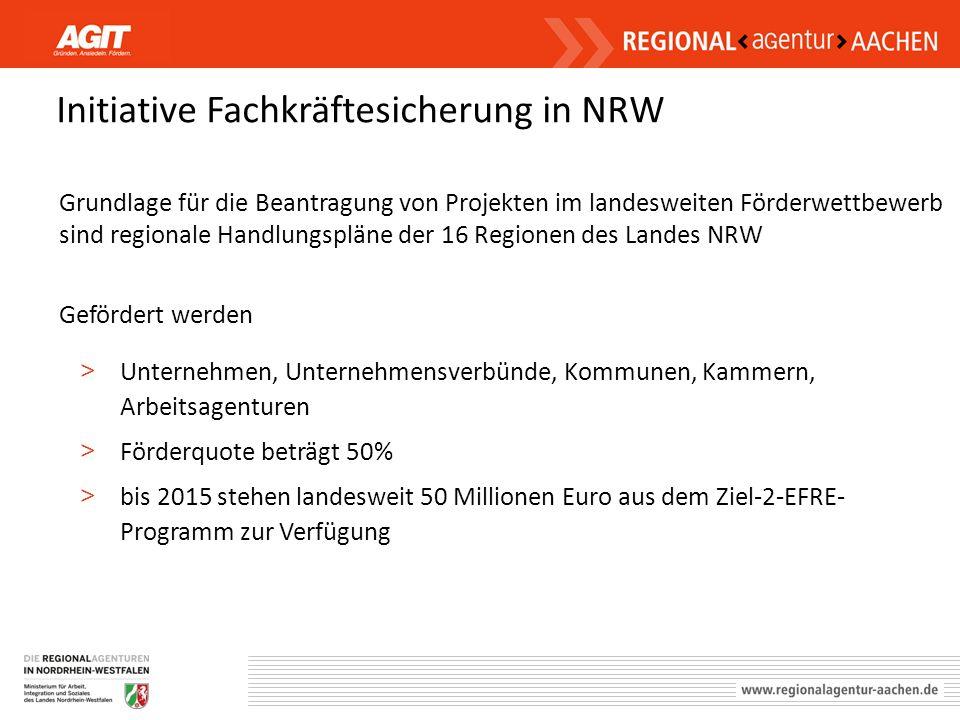 Initiative Fachkräftesicherung in NRW Grundlage für die Beantragung von Projekten im landesweiten Förderwettbewerb sind regionale Handlungspläne der 1