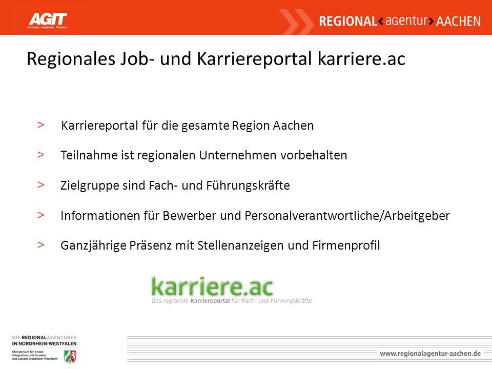 Regionales Job- und Karriereportal karriere.ac > Karriereportal für die gesamte Region Aachen > Teilnahme ist regionalen Unternehmen vorbehalten > Zie