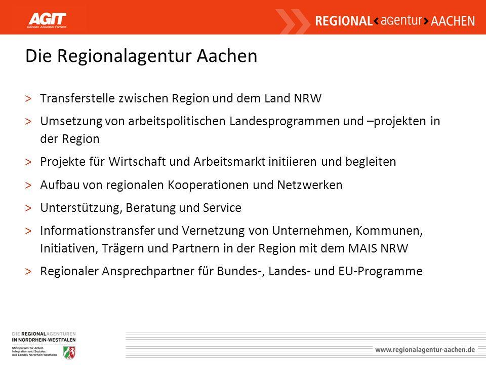 Die Regionalagentur Aachen >Transferstelle zwischen Region und dem Land NRW >Umsetzung von arbeitspolitischen Landesprogrammen und –projekten in der R