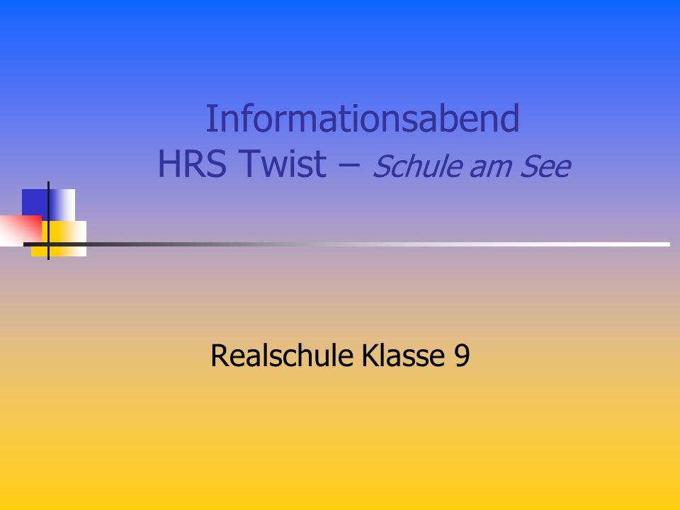 Informationsabend HRS Twist – Schule am See Realschule Klasse 9
