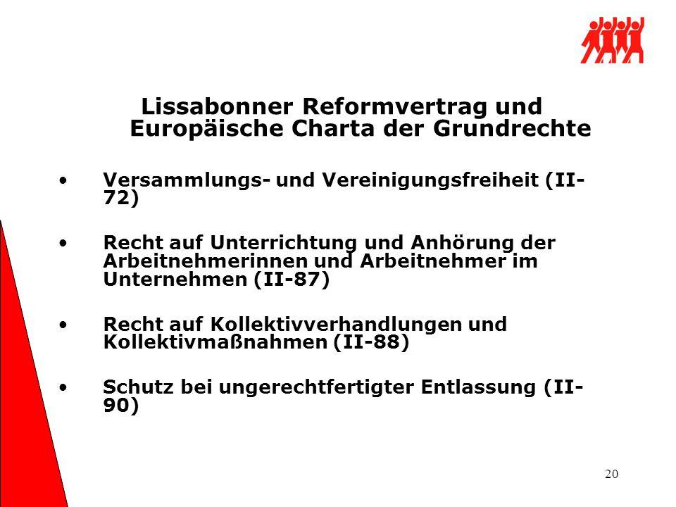 20 Lissabonner Reformvertrag und Europäische Charta der Grundrechte Versammlungs- und Vereinigungsfreiheit (II- 72) Recht auf Unterrichtung und Anhöru
