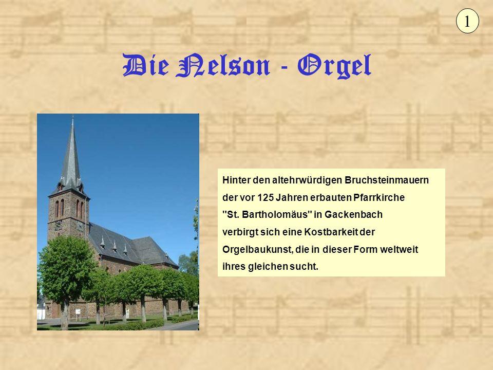 Die Nelson - Orgel Aufgrund der Privatinitiative des Organisten Ralf Cieslik wurde kürzlich eine über 100 Jahre alte englische Nelson- Orgel im rechten Querhaus installiert.