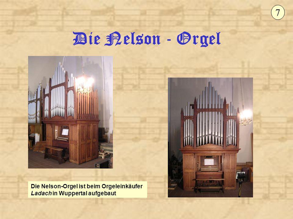 Die Nelson - Orgel 18 Beim Aufbau im Januar 2009 In einem 2.