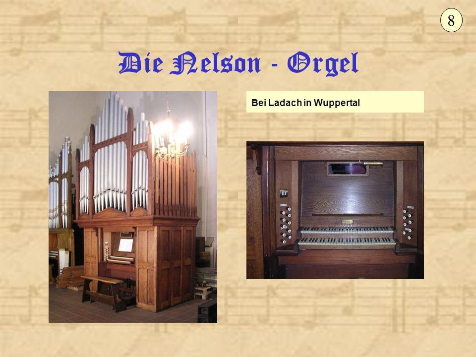 Die Nelson - Orgel Anfang Februar konnte die Meisterwerkstatt für Orgelbau Elmar Krawinkel den 1.