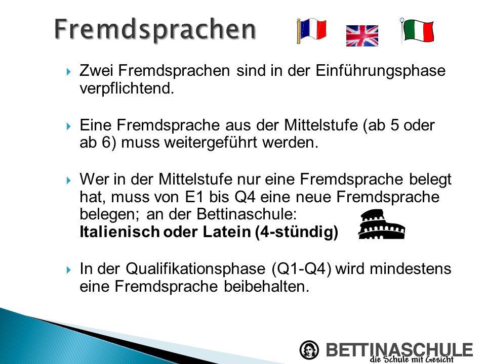 Zwei Fremdsprachen sind in der Einführungsphase verpflichtend. Eine Fremdsprache aus der Mittelstufe (ab 5 oder ab 6) muss weitergeführt werden. Wer i