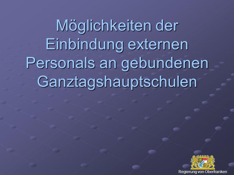 Möglichkeiten der Einbindung externen Personals an gebundenen Ganztagshauptschulen Regierung von Oberfranken