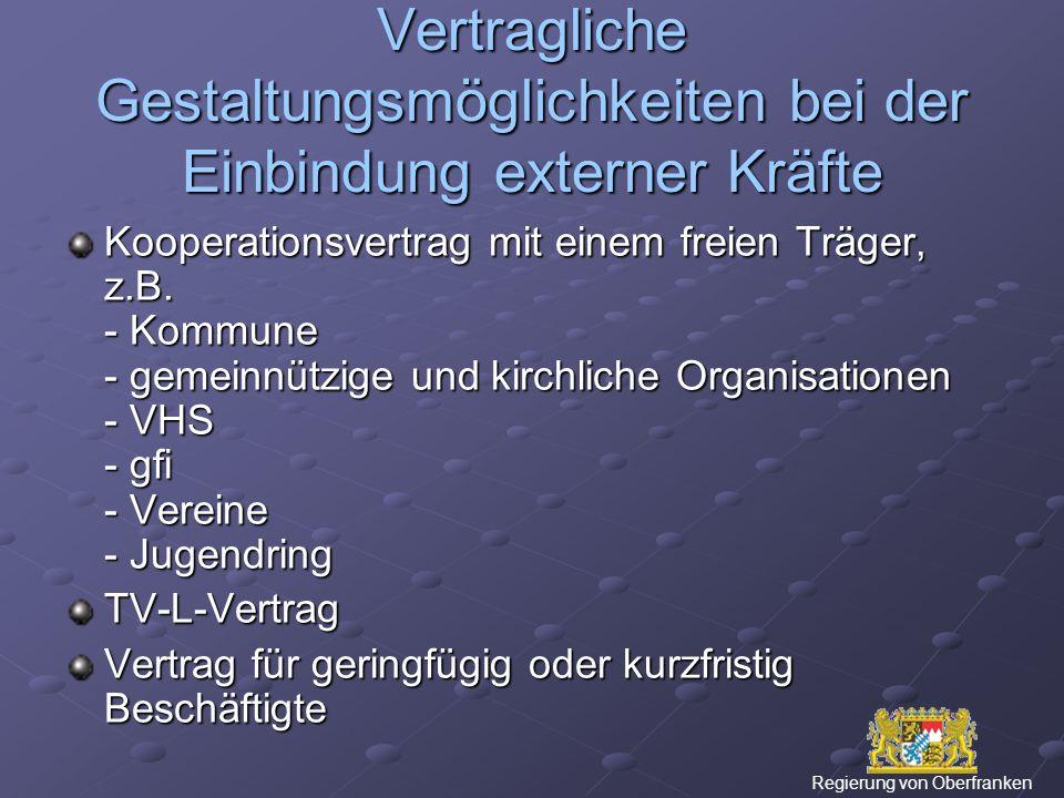 Vertragliche Gestaltungsmöglichkeiten bei der Einbindung externer Kräfte Kooperationsvertrag mit einem freien Träger, z.B.