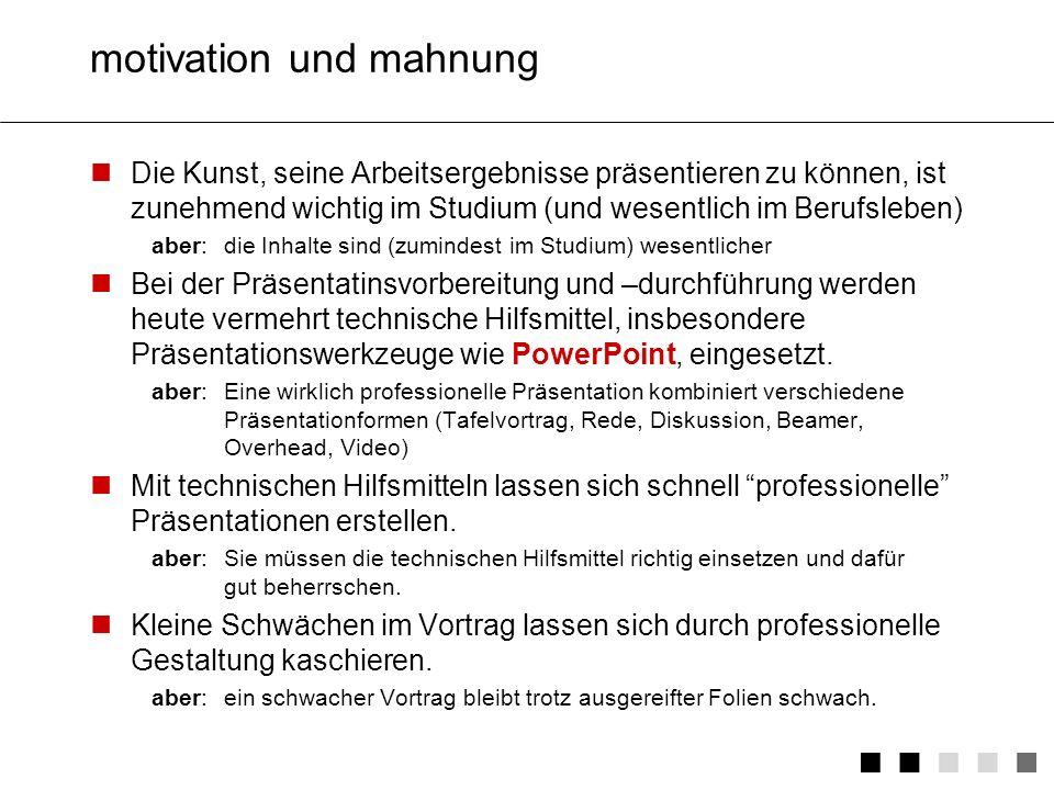 Sie wissen jetzt (hoffentlich) was PowerPoint ist … … und wie man mit PowerPoint anfängt arbeitet Žund präsentiert … und hatten etwas Spaß an der Sache … und sind daher motiviert ein wenig zu üben ;-)