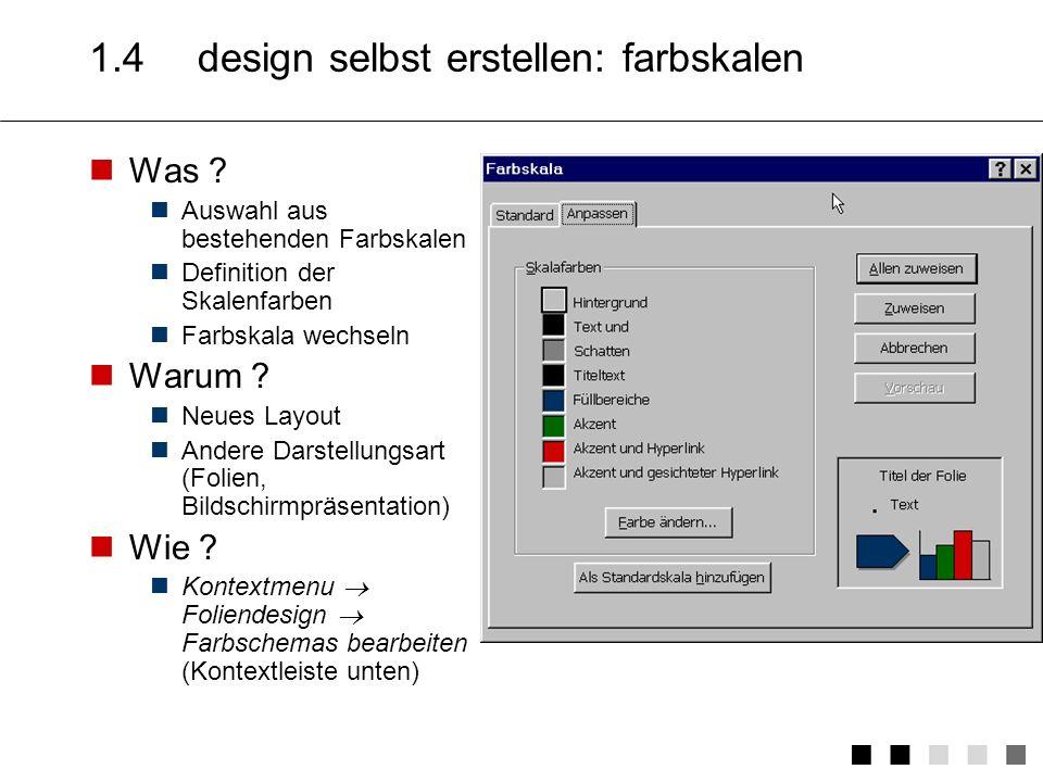 1.4design selbst erstellen: farbskalen Was .