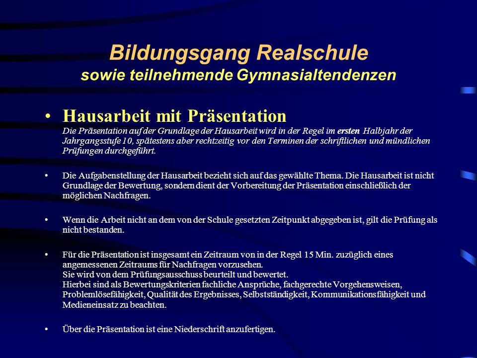 Bildungsgang Realschule sowie teilnehmende Gymnasialtendenzen mündliche Prüfung 07. 09. 07: Entscheidung : mündliche Prüfung oder Hausarbeit mit Präse