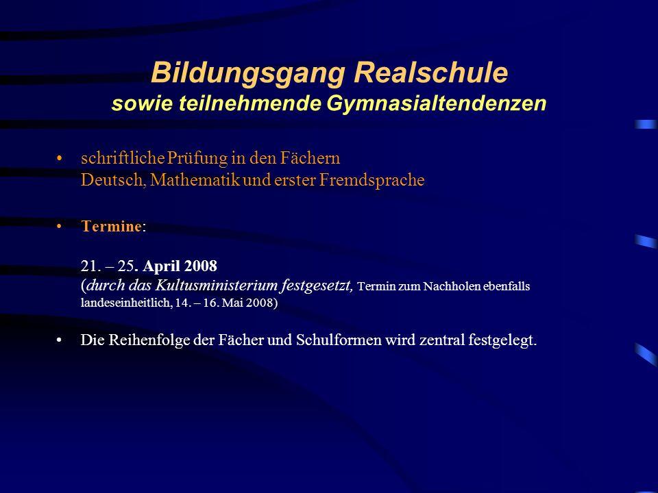 Bildungsgang Realschule sowie teilnehmende Gymnasialtendenzen Hausarbeit mit Präsentation 07. 09. 07 Entscheidung : mündliche Prüfung oder Hausarbeit