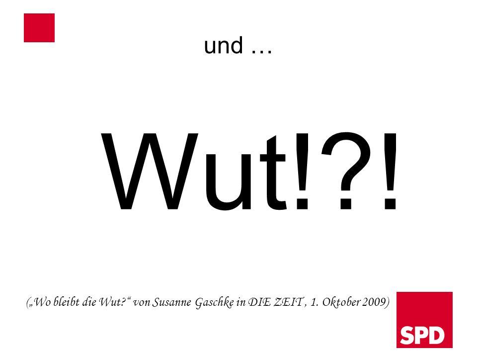und … Wut!?! (Wo bleibt die Wut? von Susanne Gaschke in DIE ZEIT, 1. Oktober 2009)