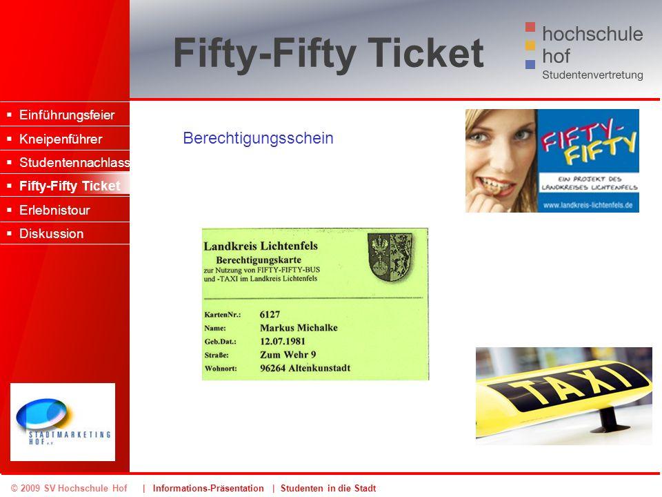 © 2009 SV Hochschule Hof | Informations-Präsentation | Studenten in die Stadt Fifty-Fifty Ticket Einführungsfeier Kneipenführer Studentennachlass Fift
