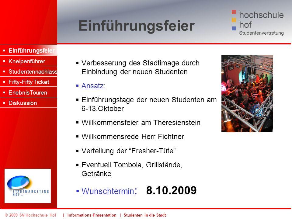 © 2009 SV Hochschule Hof | Informations-Präsentation | Studenten in die Stadt Einführungsfeier Verbesserung des Stadtimage durch Einbindung der neuen