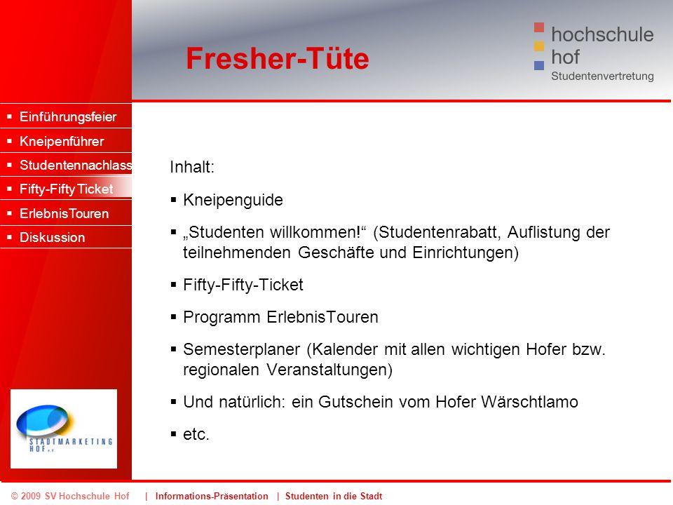 © 2009 SV Hochschule Hof | Informations-Präsentation | Studenten in die Stadt Fresher-Tüte Einführungsfeier Kneipenführer Studentennachlass Fifty-Fift