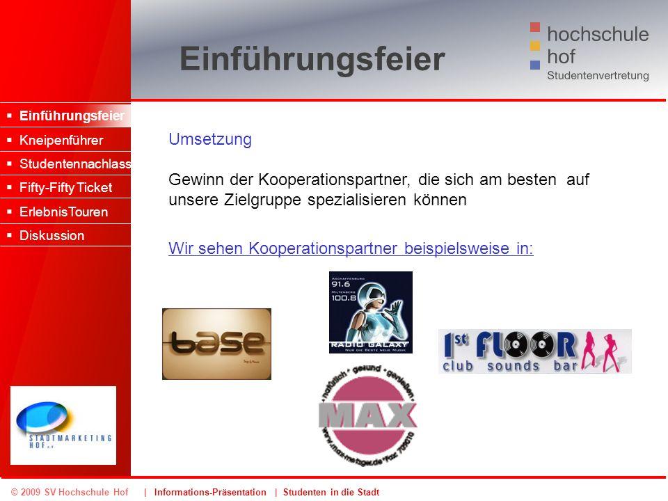 © 2009 SV Hochschule Hof | Informations-Präsentation | Studenten in die Stadt Einführungsfeier Kneipenführer Studentennachlass Fifty-Fifty Ticket Erle