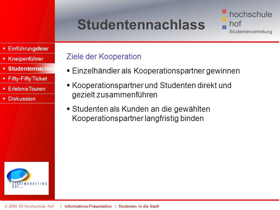 © 2009 SV Hochschule Hof | Informations-Präsentation | Studenten in die Stadt Studentennachlass Einführungsfeier Kneipenführer Studentennachlass Fifty