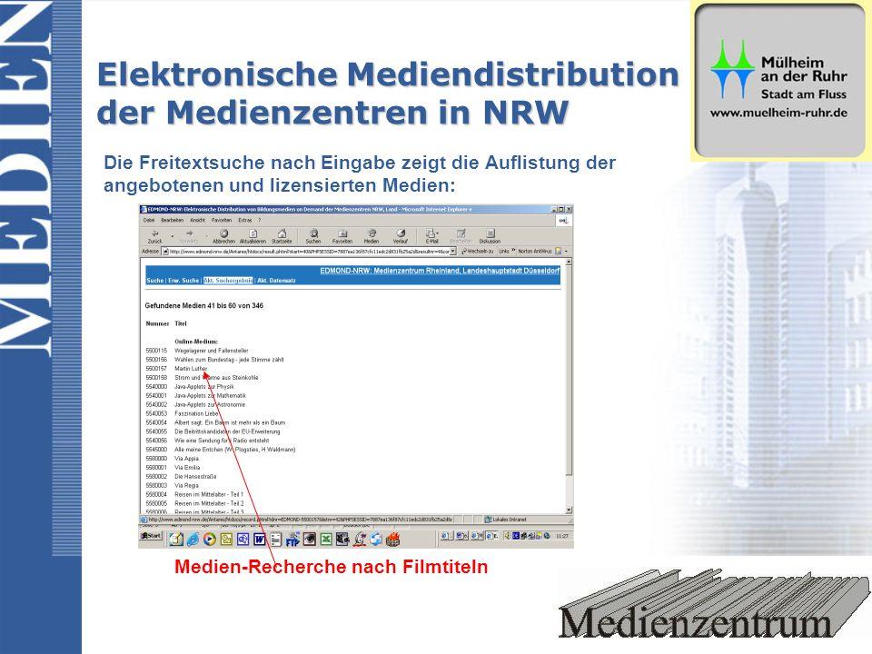 Die Freitextsuche nach Eingabe zeigt die Auflistung der angebotenen und lizensierten Medien: Medien-Recherche nach Filmtiteln Elektronische Mediendistribution der Medienzentren in NRW