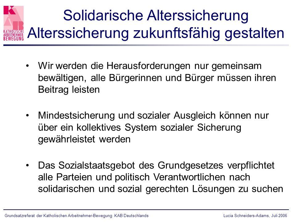 Lucia Schneiders-Adams, Juli 2006Grundsatzreferat der Katholischen Arbeitnehmer-Bewegung KAB Deutschlands Wir werden die Herausforderungen nur gemeins