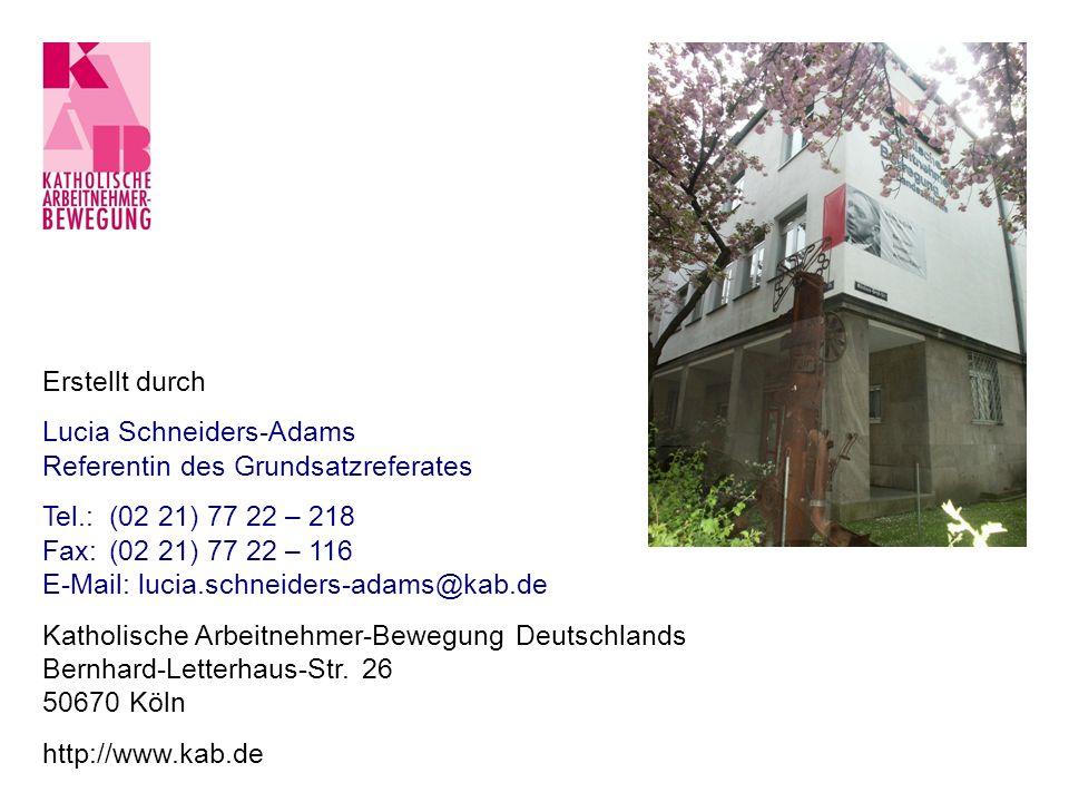 Erstellt durch Lucia Schneiders-Adams Referentin des Grundsatzreferates Tel.:(02 21) 77 22 – 218 Fax:(02 21) 77 22 – 116 E-Mail: lucia.schneiders-adam