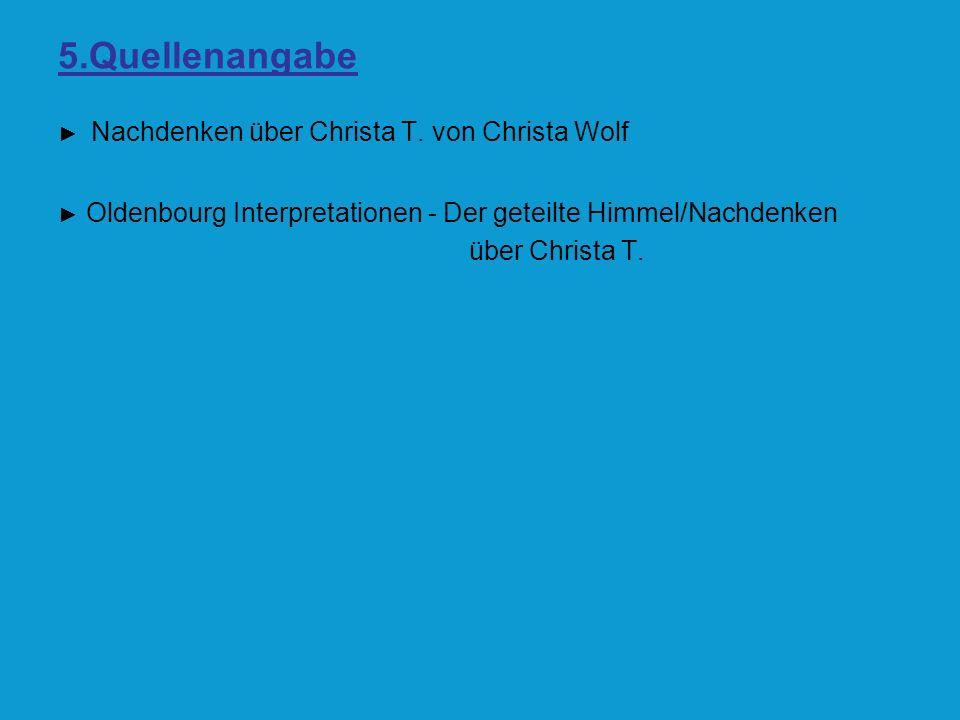 5.Quellenangabe Nachdenken über Christa T. von Christa Wolf Oldenbourg Interpretationen - Der geteilte Himmel/Nachdenken über Christa T.