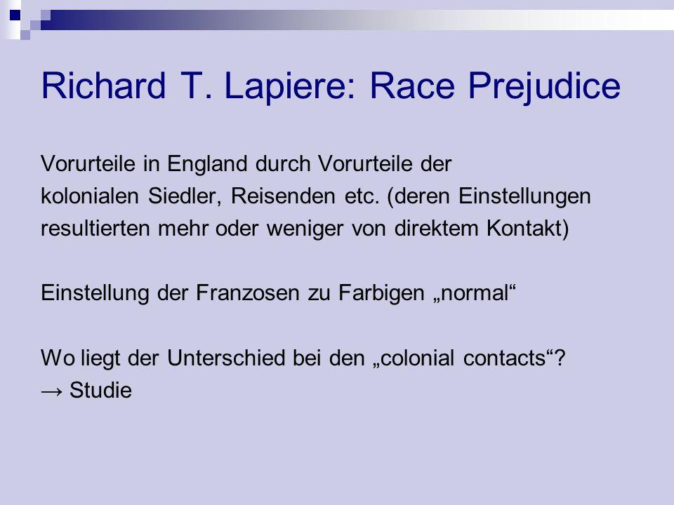 Richard T. Lapiere: Race Prejudice Vorurteile in England durch Vorurteile der kolonialen Siedler, Reisenden etc. (deren Einstellungen resultierten meh